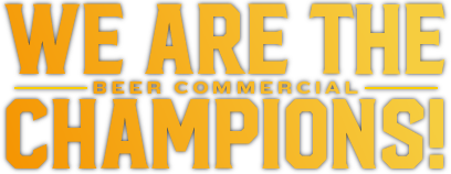 We Are The Beer Commercial Champions!